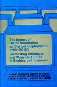 The Impact of Office Automation on Clerical Employment, 1985-2000 cover image