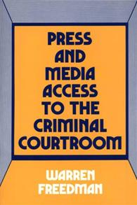Press and Media Access to the Criminal Courtroom cover image