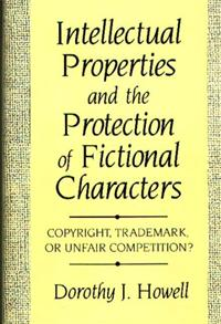 Intellectual Properties and the Protection of Fictional Characters cover image