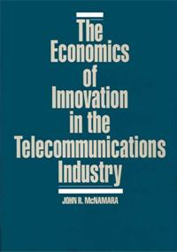 The Economics of Innovation in the Telecommunications Industry cover image