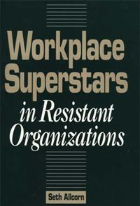 Workplace Superstars in Resistant Organizations cover image