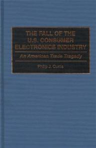 The Fall of the U.S. Consumer Electronics Industry cover image