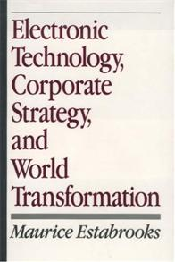 Electronic Technology, Corporate Strategy, and World Transformation cover image