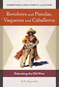 Revolvers and Pistolas, Vaqueros and Caballeros cover image