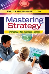 Mastering Strategy by Michael R. Braun and Scott F. Latham