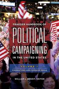 Cover image for Praeger Handbook of Political Campaigning in the United States