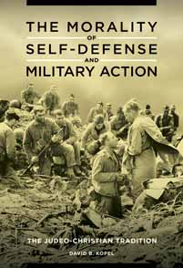 Cover image for The Morality of Self-Defense and Military Action
