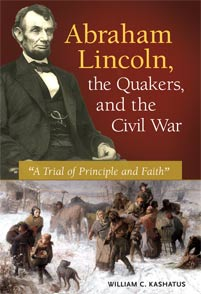 Cover image for Abraham Lincoln, the Quakers, and the Civil War