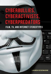 Cover image for Cyberbullies, Cyberactivists, Cyberpredators