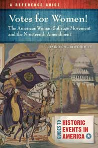 Cover image for Votes for Women! The American Woman Suffrage Movement and the Nineteenth Amendment