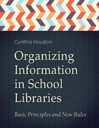 Organizing Information in School Libraries cover image
