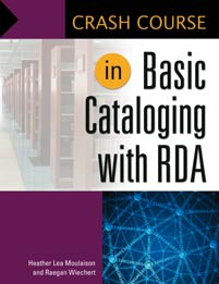 Cover image for Crash Course in Basic Cataloging with RDA