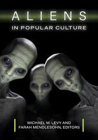 d28ae553b34 Aliens in Popular Culture - Greenwood - ABC-CLIO