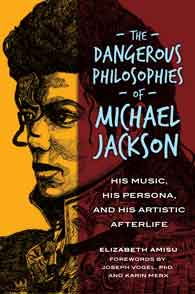 Cover image for The Dangerous Philosophies of Michael Jackson