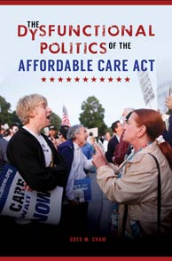 The Dysfunctional Politics of the Affordable Care Act cover image