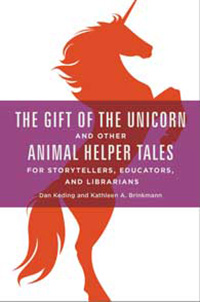 Cover image for The Gift of the Unicorn and Other Animal Helper Tales for Storytellers, Educators, and Librarians