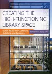Cover image for Creating the High-Functioning Library Space