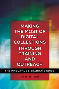Making the Most of Digital Collections through Training and Outreach cover image