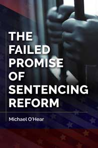 Cover image for The Failed Promise of Sentencing Reform
