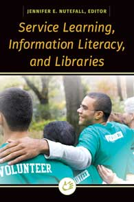 Cover image for Service Learning, Information Literacy, and Libraries