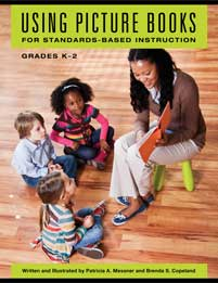 Using Picture Books for Standards-Based Instruction, Grades K–2 cover image