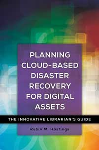Planning Cloud-Based Disaster Recovery for Digital Assets cover image