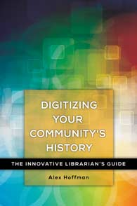 Digitizing Your Community's History cover image