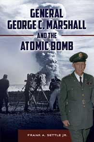 General George C. Marshall and the Atomic Bomb cover image