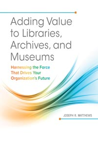 Adding Value to Libraries, Archives, and Museums cover image