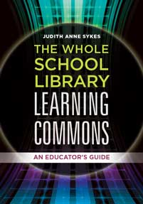 Cover image for The Whole School Library Learning Commons
