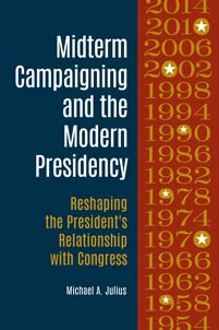 Midterm Campaigning and the Modern Presidency cover image