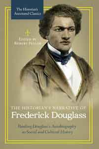 the historian s narrative of frederick douglass by edited by robert