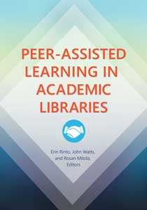 Cover image for Peer-Assisted Learning in Academic Libraries