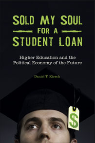 Cover image for Sold My Soul for a Student Loan