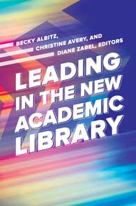 Leading in the New Academic Library cover image