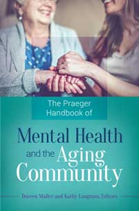 The Praeger Handbook of Mental Health and the Aging Community cover image