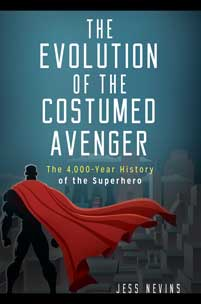 Cover image for The Evolution of the Costumed Avenger