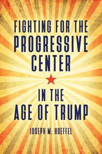 Fighting for the Progressive Center in the Age of Trump cover image