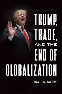 Cover image for Trump, Trade, and the End of Globalization