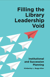 Cover image for Filling the Library Leadership Void