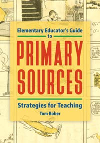 Cover image for Elementary Educator's Guide to Primary Sources