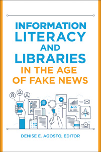 Information Literacy and Libraries in the Age of Fake News cover image