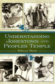 Cover image for Understanding Jonestown and Peoples Temple