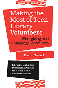 Cover image for Making the Most of Teen Library Volunteers