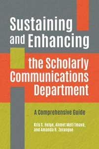 Cover image for Sustaining and Enhancing the Scholarly Communications Department