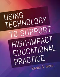 Using Technology to Support High-Impact Educational Practice cover image