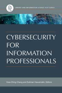 Cover image for Cybersecurity for Information Professionals
