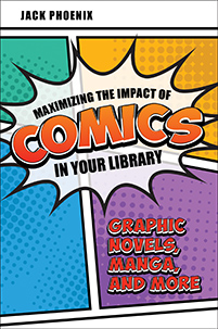 Cover image for Maximizing the Impact of Comics in Your Library