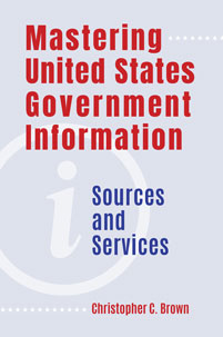 Cover image for Mastering United States Government Information