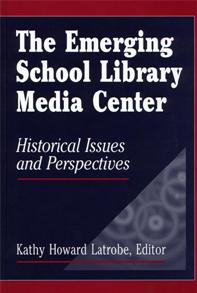 The Emerging School Library Media Center cover image
